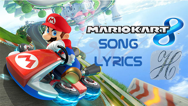Mario Kart 8 Song – Lyrics