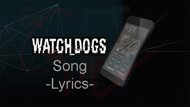 Watch Dogs Song – Lyrics